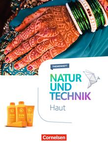 Natur und Technik - Naturwissenschaften: Neubearbeitung - Haut - Themenheft - 5.-10. Schuljahr