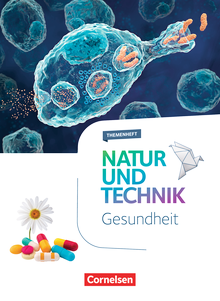 Natur und Technik - Naturwissenschaften: Neubearbeitung - Gesundheit - Themenheft - 5.-10. Schuljahr