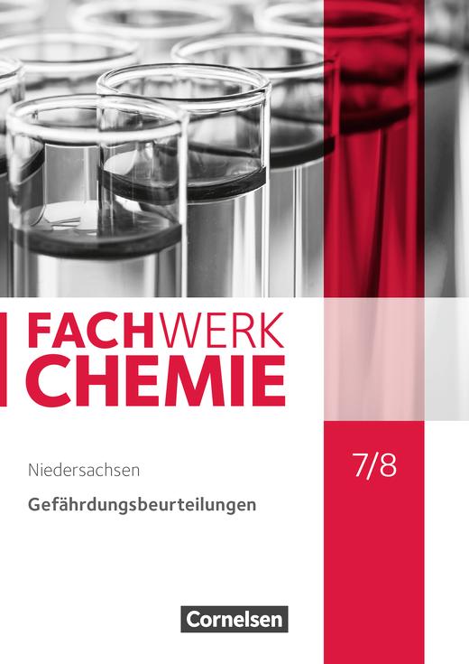 Fachwerk Chemie - Gefährdungsbeurteilungen - Handreichungen für den Unterricht - 7./8. Schuljahr