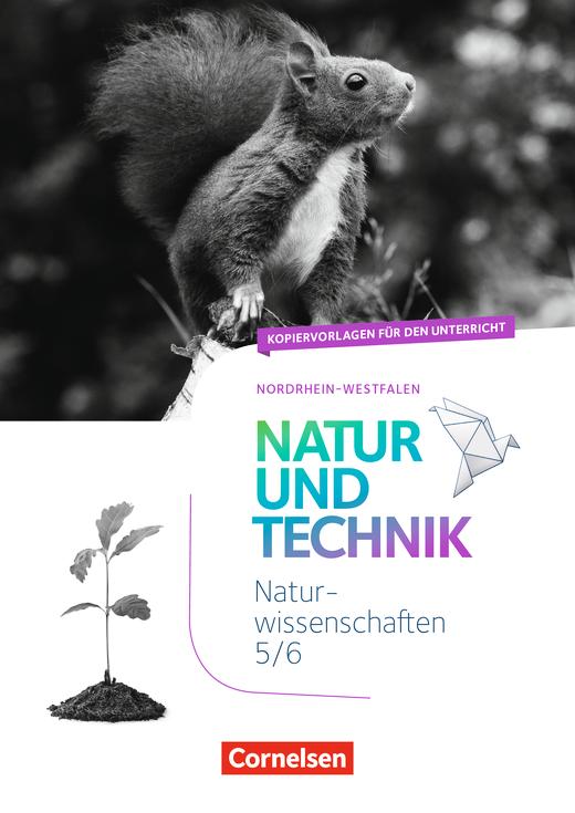 Natur und Technik - Naturwissenschaften: Neubearbeitung - Kopiervorlagen - 5./6. Schuljahr