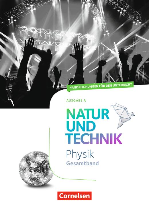 Natur und Technik - Physik Neubearbeitung - Handreichungen für den Unterricht - Gesamtband