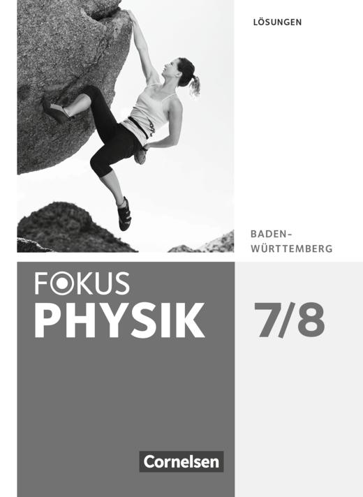 Fokus Physik - Neubearbeitung - Lösungen - 7./8. Schuljahr