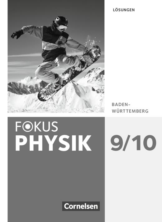 Fokus Physik - Neubearbeitung - Lösungen - 9./10. Schuljahr