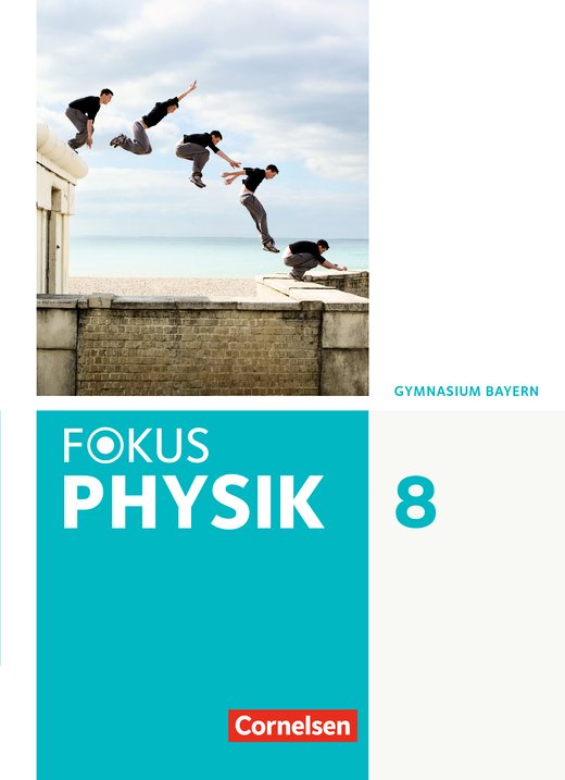 Fokus Physik - Neubearbeitung - Schülerbuch - 8. Jahrgangsstufe