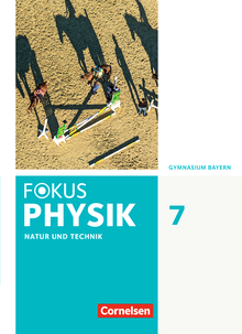 Fokus Physik - Neubearbeitung - Schülerbuch - 7. Jahrgangsstufe