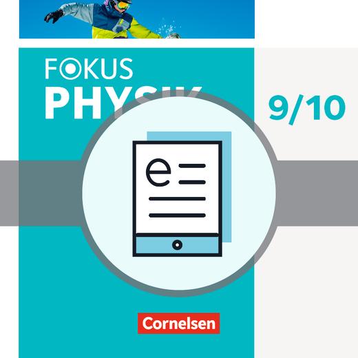 Fokus Physik - Neubearbeitung - Schülerbuch als E-Book - 9./10. Schuljahr