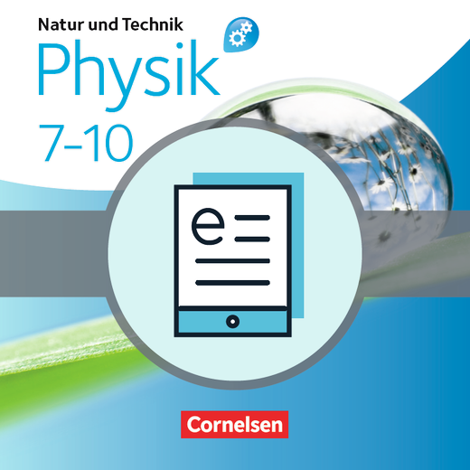 Natur und Technik - Physik: Differenzierende Ausgabe - Schülerbuch als E-Book - 7.-10. Schuljahr