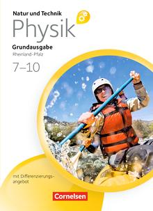 Natur und Technik - Physik: Grundausgabe mit Differenzierungsangebot - Schülerbuch - Ab 7. Schuljahr
