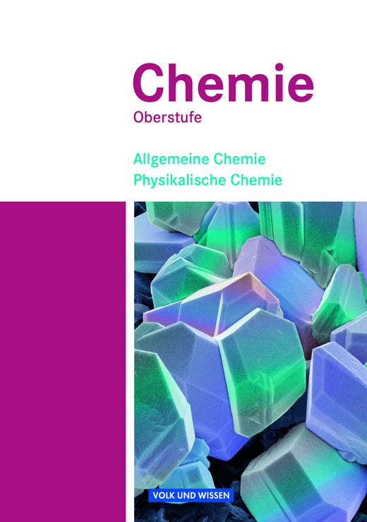 Chemie Oberstufe - Allgemeine Chemie, Physikalische Chemie - Schülerbuch - Teilband 1