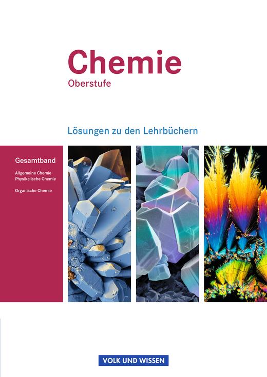 Chemie Oberstufe - Allgemeine Chemie, Physikalische Chemie und Organische Chemie - Lösungen zum Gesamtband