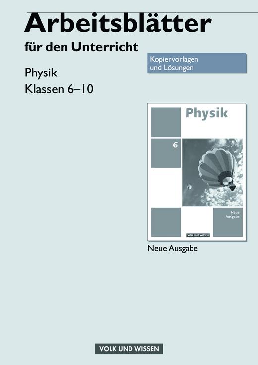Physik - Ausgabe Volk und Wissen - Kopiervorlagen - 6.-10. Schuljahr
