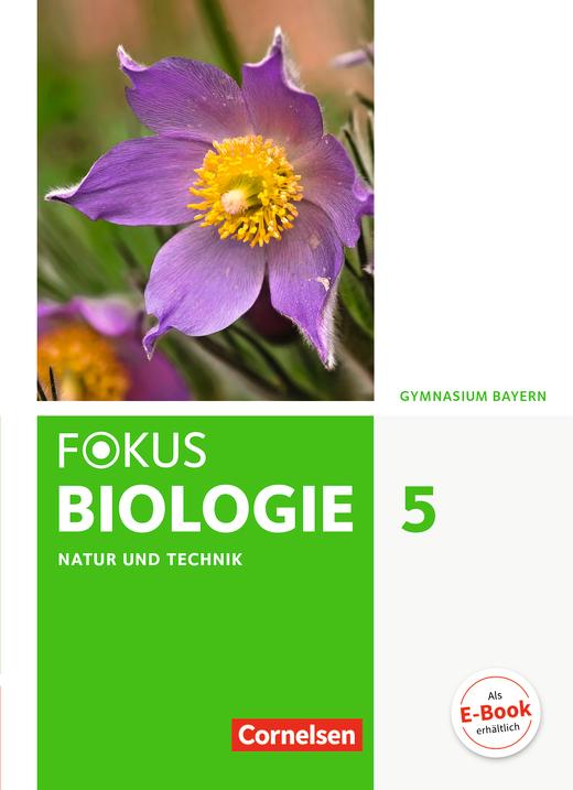 Fokus Biologie - Neubearbeitung - Schülerbuch - 5. Jahrgangsstufe: Natur und Technik - Biologie