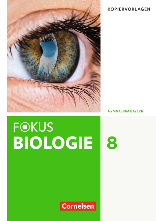Fokus Biologie - Neubearbeitung - Handreichungen für den Unterricht - 8. Jahrgangsstufe