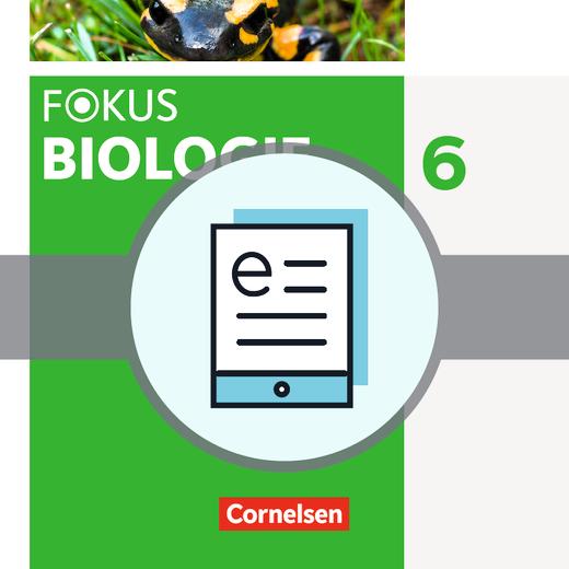 Fokus Biologie - Neubearbeitung - Natur und Technik: Biologie - Schülerbuch als E-Book - 6. Jahrgangsstufe