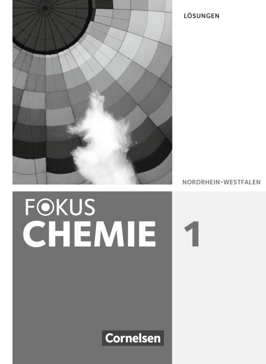Fokus Chemie - Neubearbeitung - Lösungen zum Schülerbuch - Band 1