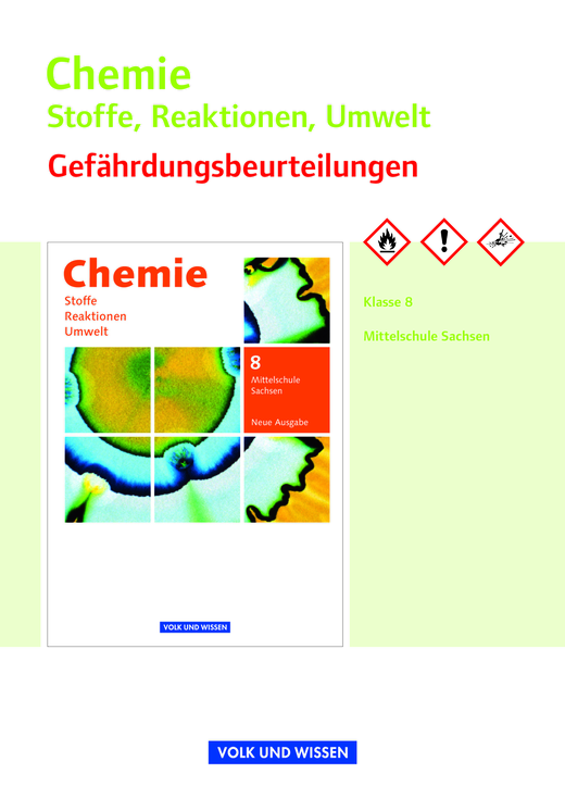 Chemie: Stoffe - Reaktionen - Umwelt (Neue Ausgabe) - Gefährdungsbeurteilungen - Handreichungen für den Unterricht - 8. Schuljahr