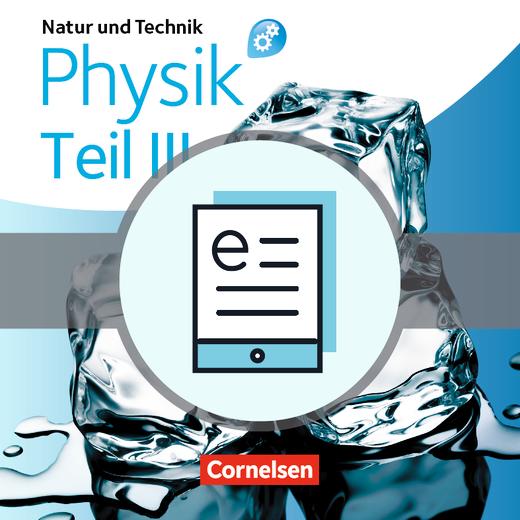Natur und Technik - Physik: Differenzierende Ausgabe - Induktion und elektrische Energie - Bewegung und Energie - Kernphysik - Informationsübertragung - Kopiervorlagen - Teil III als Download