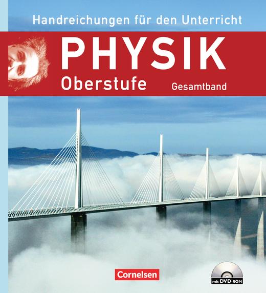 Physik Oberstufe - Handreichungen für den Unterricht mit DVD-ROM - Gesamtband Oberstufe