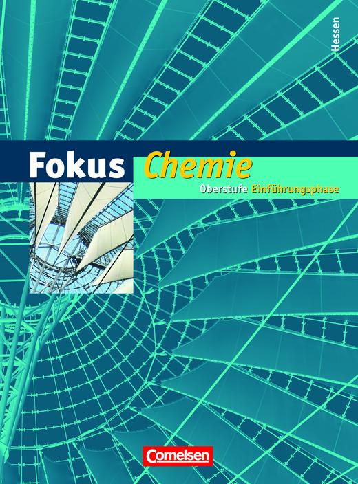Fokus Chemie - Einführungsphase Oberstufe - Schülerbuch