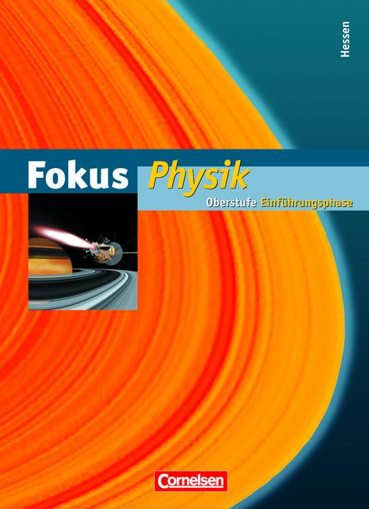 Fokus Physik - Einführungsphase Oberstufe - Schülerbuch
