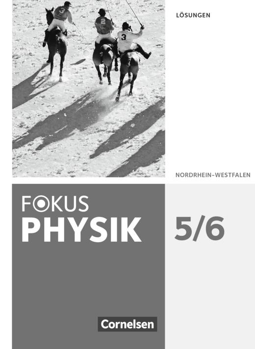 Fokus Physik - Neubearbeitung - Lösungen zum Schülerbuch - 5.-6. Schuljahr