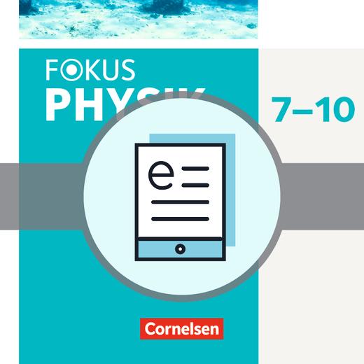Fokus Physik - Neubearbeitung - Schülerbuch als E-Book - 7.-10. Schuljahr