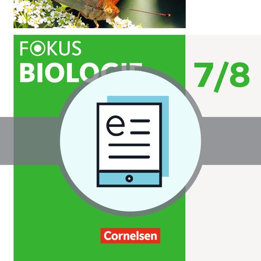 Fokus Biologie - Neubearbeitung - Schülerbuch als E-Book - 7./8. Schuljahr