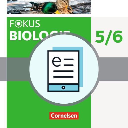 Fokus Biologie - Neubearbeitung - Schülerbuch als E-Book - 5./6. Schuljahr: Biologie, Naturphänomene und Technik