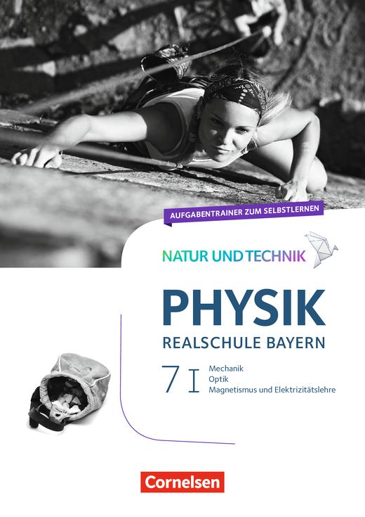 Natur und Technik - Physik Neubearbeitung - Aufgabentrainer zum Selbstlernen - Band 7: Wahlpflichtfächergruppe I