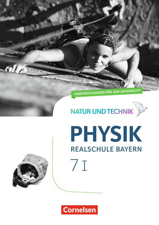 Natur und Technik - Physik Neubearbeitung - Handreichungen für den Unterricht mit Kopiervorlagen - Band 7: Wahlpflichtfächergruppe I