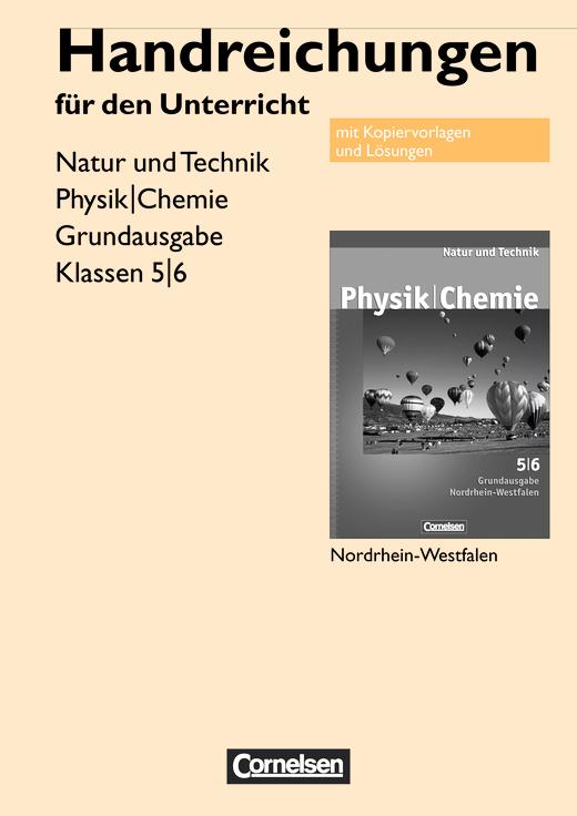 Natur und Technik - Physik/Chemie - Handreichungen für den Unterricht mit Kopiervorlagen - 5./6. Schuljahr