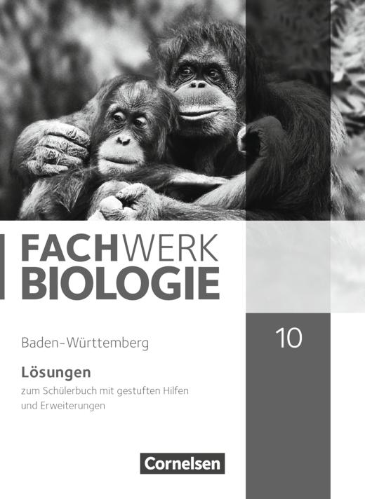 Fachwerk Biologie - Lösungen zum Schülerbuch - 10. Schuljahr