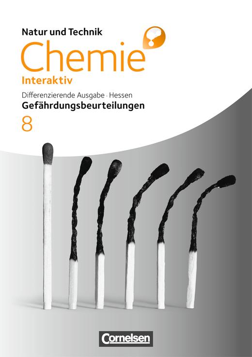 Natur und Technik - Chemie interaktiv: Differenzierende Ausgabe - Gefährdungsbeurteilungen - Handreichungen für den Unterricht - 8. Schuljahr