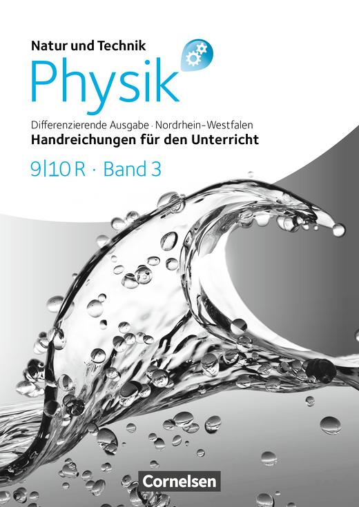 Natur und Technik - Physik: Differenzierende Ausgabe - Handreichungen für den Unterricht - 9./10. Schuljahr