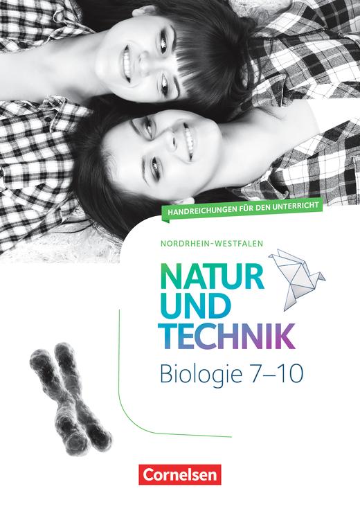 Natur und Technik - Biologie Neubearbeitung - Handreichungen für den Unterricht - 7.-10. Schuljahr