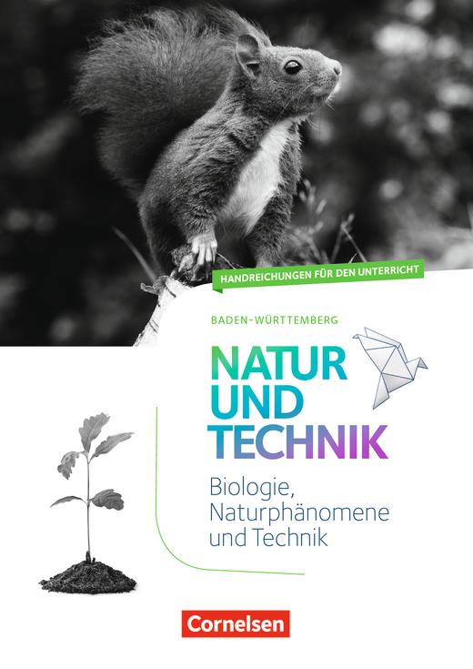 Natur und Technik - Naturwissenschaften: Neubearbeitung - Handreichungen für den Unterricht mit Ordner - 5./6. Schuljahr: Biologie, Naturphänomene und Technik