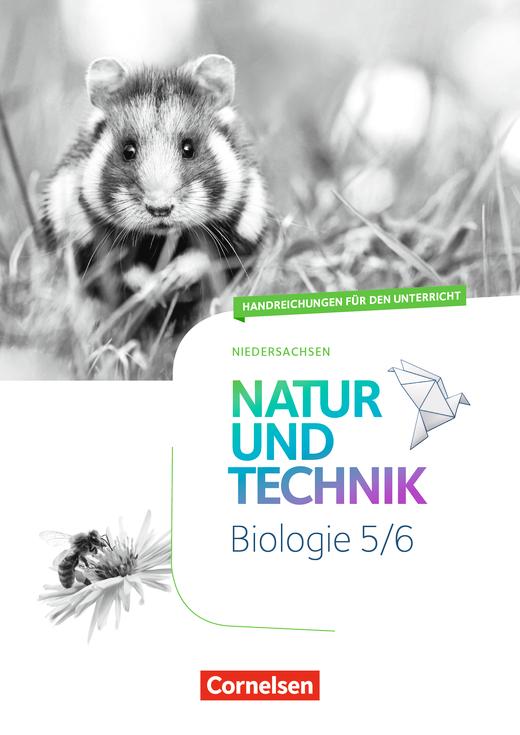 Natur und Technik - Biologie Neubearbeitung - Handreichungen für den Unterricht - 5./6. Schuljahr