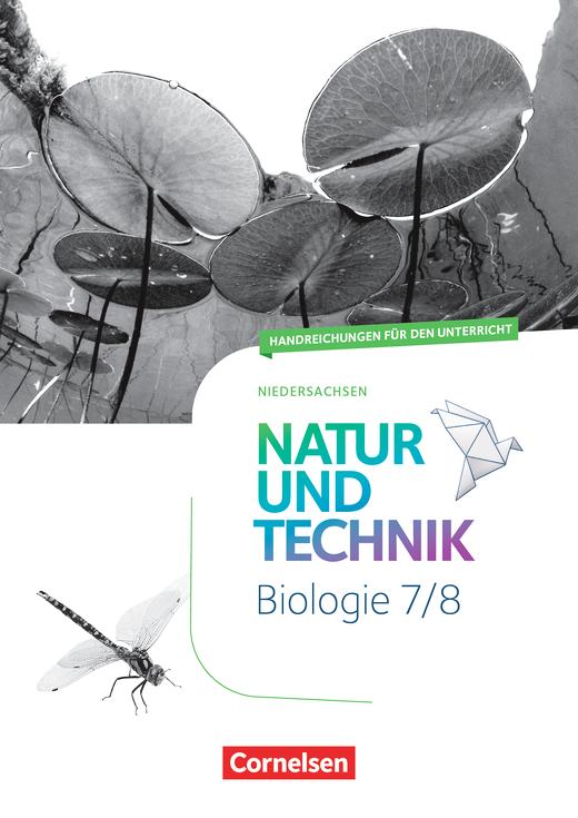 Natur und Technik - Biologie Neubearbeitung - Handreichungen für den Unterricht - 7./8. Schuljahr