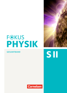 Fokus Physik Sekundarstufe II - Schülerbuch - Oberstufe