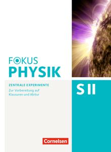 Fokus Physik Sekundarstufe II - Zentrale Experimente - Oberstufe