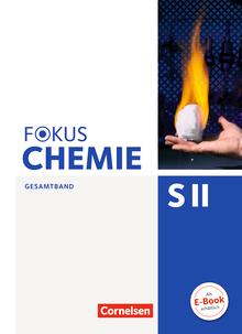 Fokus Chemie - Sekundarstufe II - Schülerbuch - Gesamtband Sekundarstufe II