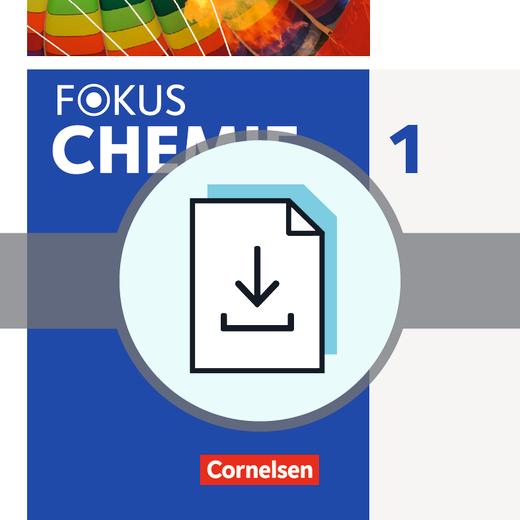 Fokus Chemie - Neubearbeitung - Gefährdungsbeurteilungen - Handreichungen für den Unterricht als Download - Band 1