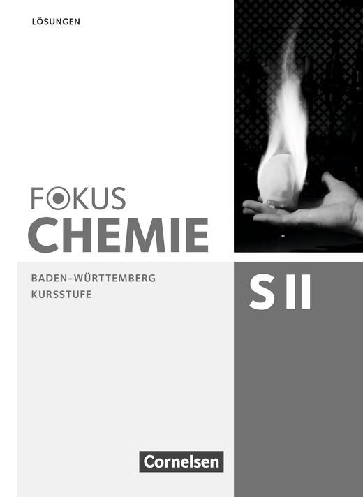 Fokus Chemie - Sekundarstufe II - Lösungen zum Schülerbuch - Kursstufe