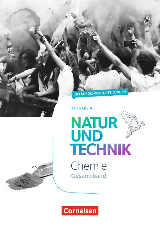 Natur und Technik - Chemie Neubearbeitung - Gefährdungsbeurteilungen - Handreichungen für den Unterricht - Gesamtband