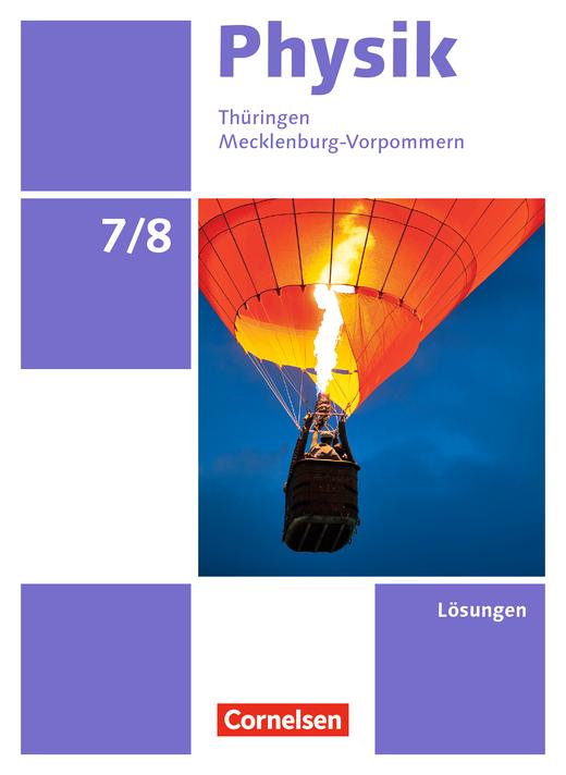 Physik - Neue Ausgabe - Lösungen zum Schülerbuch - 7./8. Schuljahr