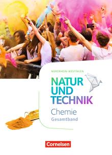 Natur und Technik - Chemie Neubearbeitung - Schülerbuch - Gesamtband