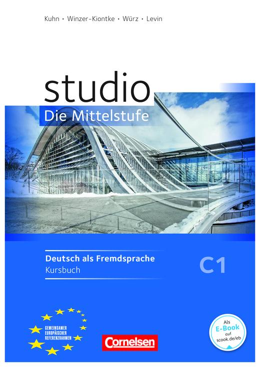 Studio: Die Mittelstufe - Kursbuch mit Lösungsbeileger - C1