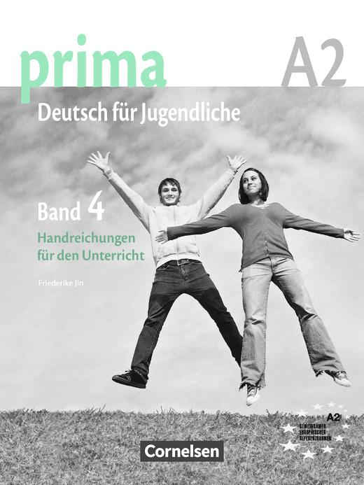 Prima - Deutsch für Jugendliche - Handreichungen für den Unterricht - A2: Band 4
