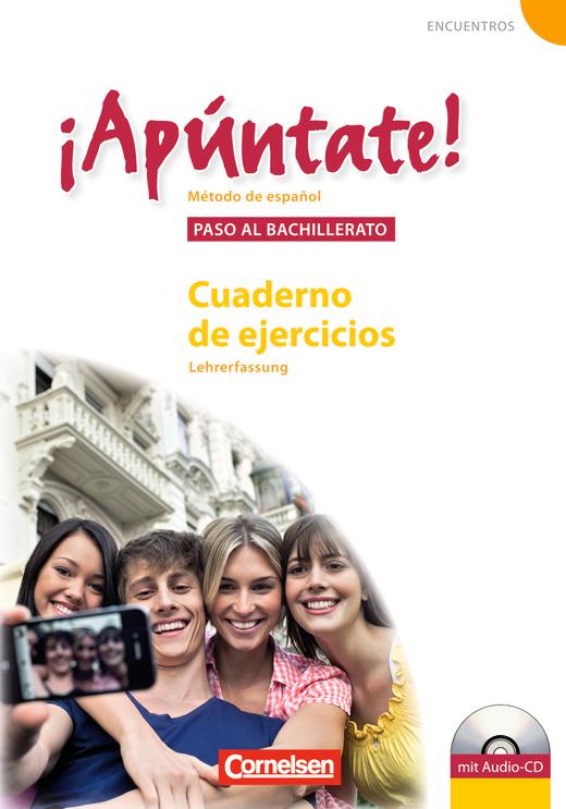 ¡Apúntate! - Cuaderno de ejercicios - Lehrerfassung inkl. CD - Paso al bachillerato