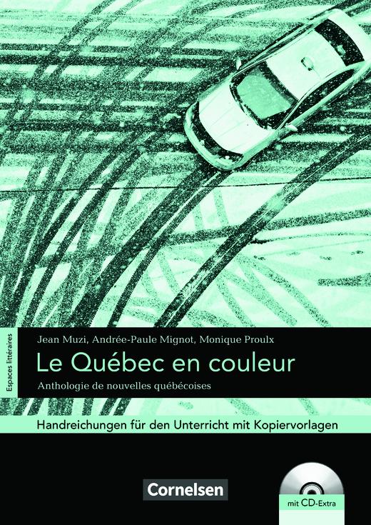 Espaces littéraires - Le Québec en couleur - Anthologie de nouvelles québécoises - Handreichungen für den Unterricht - B1-B1+